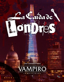 La Caída de Londres. Vampiro: La Mascarada 5ª Edición. PREPEDIDO DICIEMBRE 2021